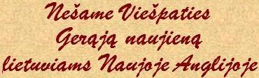 Nešame Viešpaties Gerąją naujieną lietuviams Naujoje Anglijoje